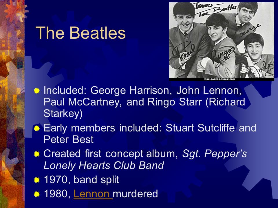 The Beatles Included: George Harrison, John Lennon, Paul McCartney, and Ringo Starr (Richard Starkey)