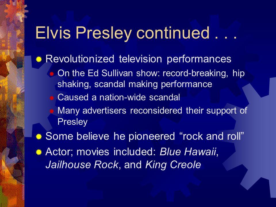 Elvis Presley continued . . .