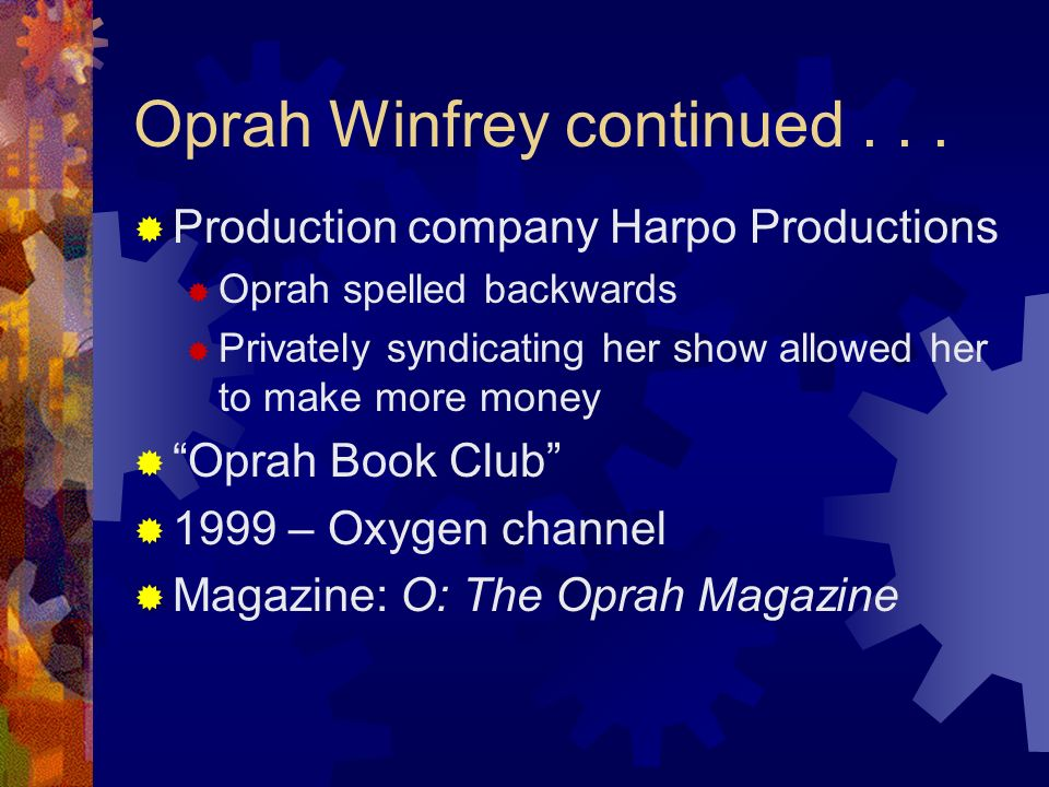 Oprah Winfrey continued . . .