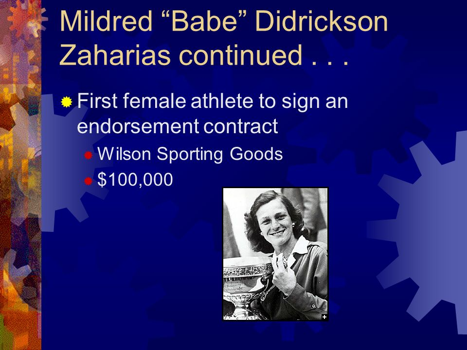 Mildred Babe Didrickson Zaharias continued . . .