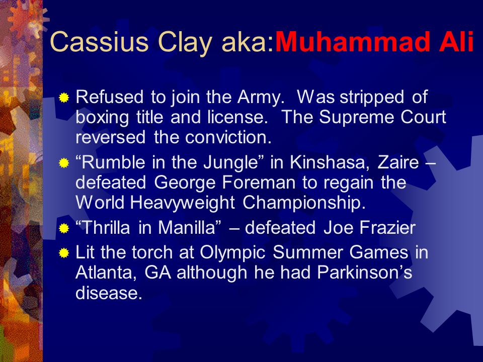 Cassius Clay aka:Muhammad Ali