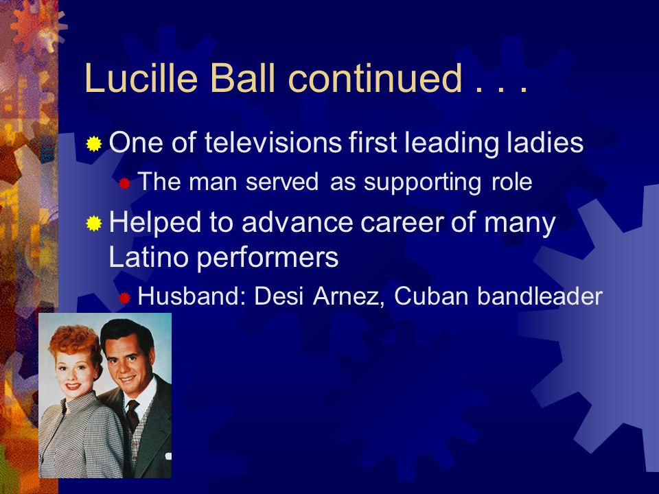 Lucille Ball continued . . .