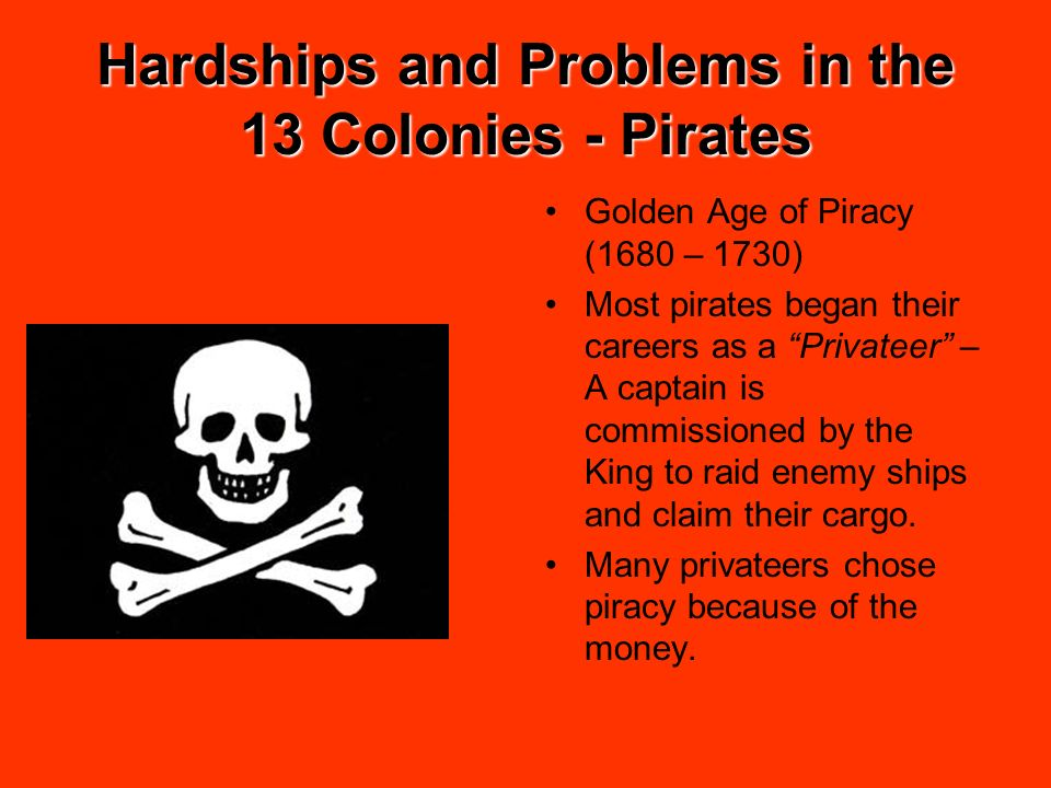 Hardships and Problems in the 13 Colonies - Pirates