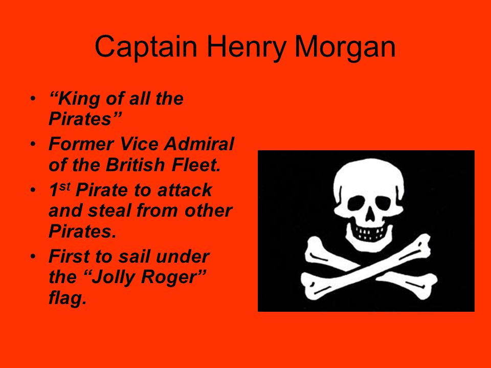 Captain Henry Morgan King of all the Pirates