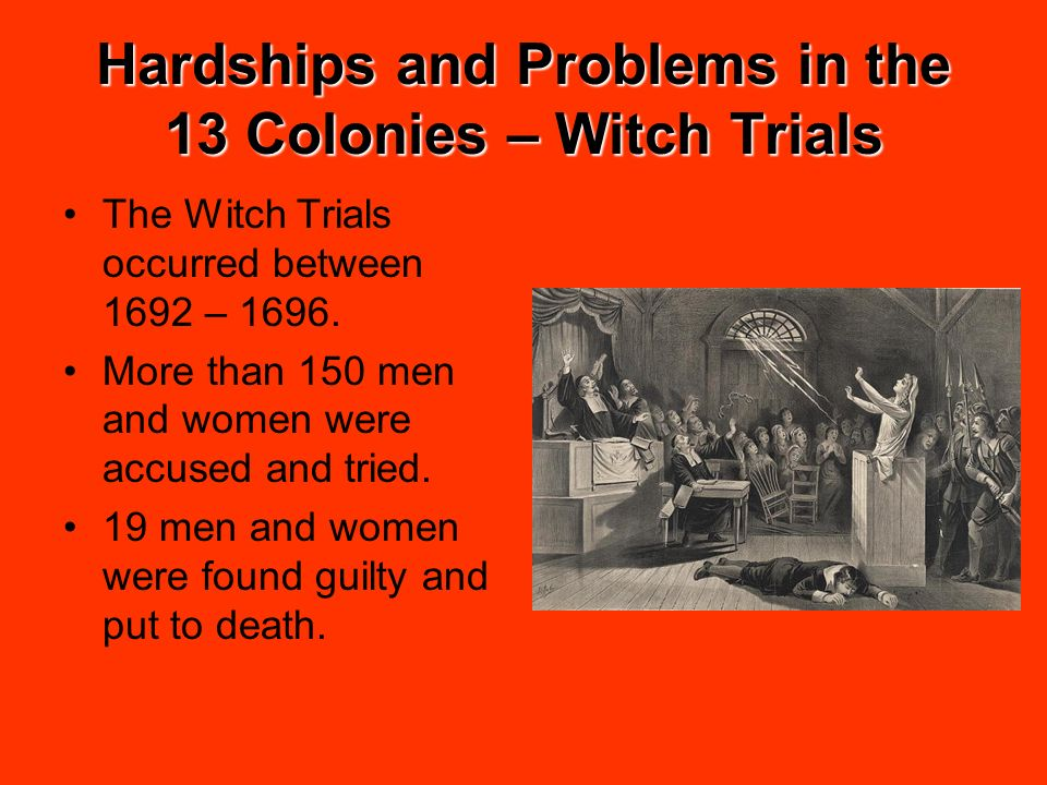 Hardships and Problems in the 13 Colonies – Witch Trials