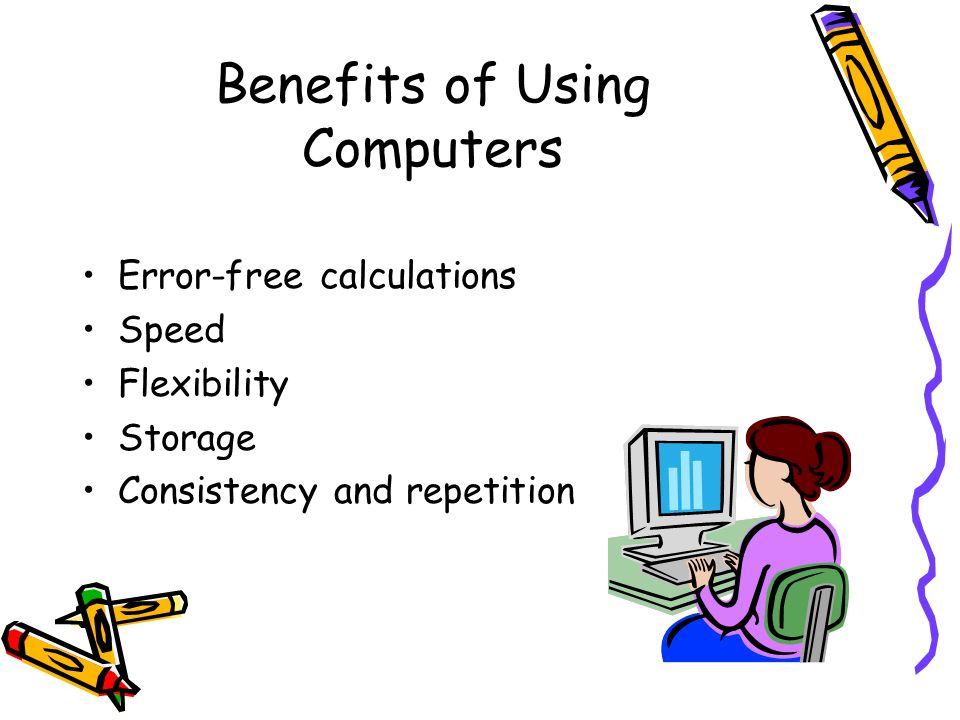 Benefits of Using Computers