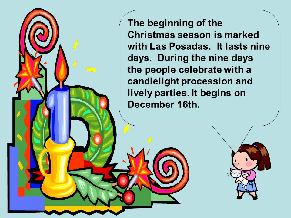 The beginning of the Christmas season is marked with Las Posadas