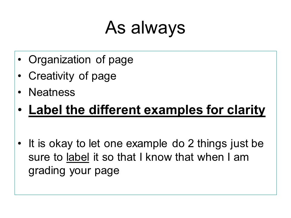 As always Label the different examples for clarity