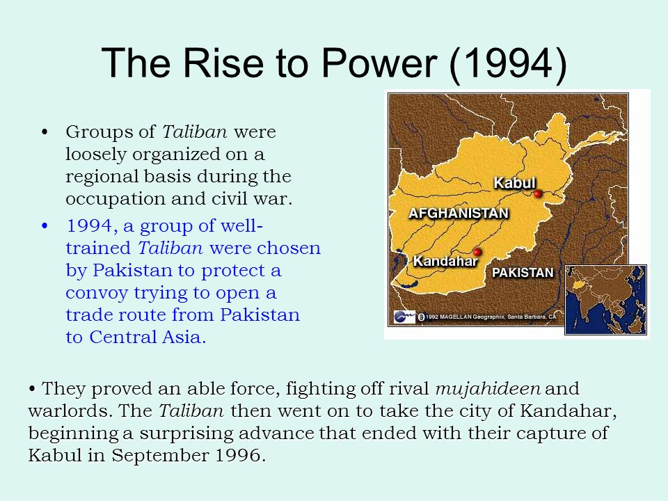 The Rise to Power (1994) Groups of Taliban were loosely organized on a regional basis during the occupation and civil war.