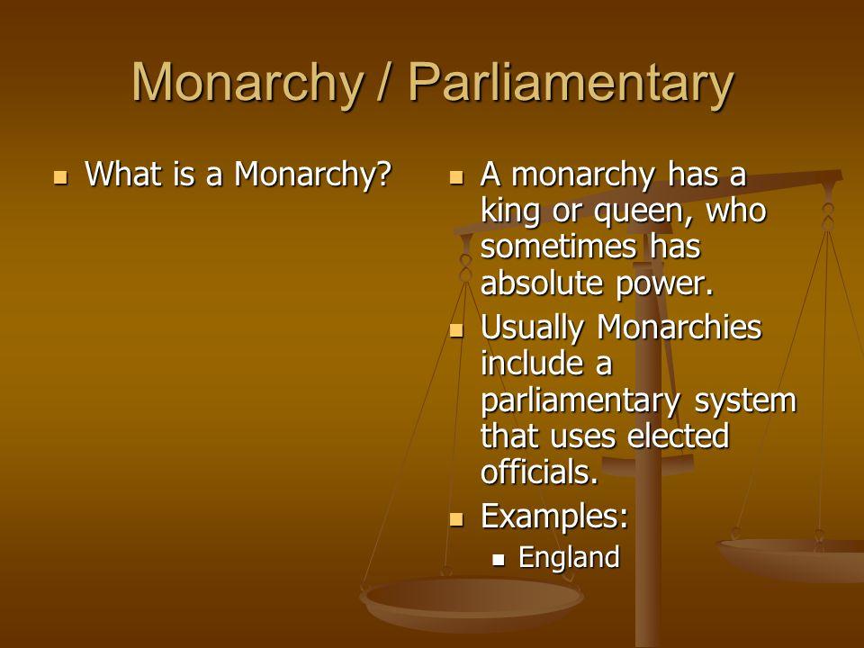 Monarchy / Parliamentary