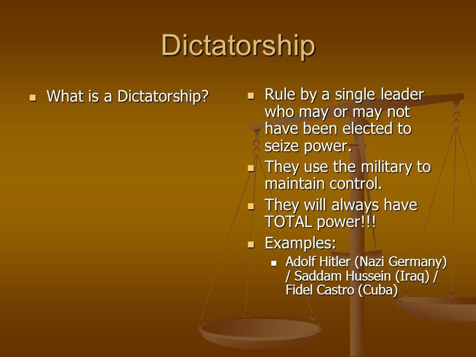 Dictatorship What is a Dictatorship