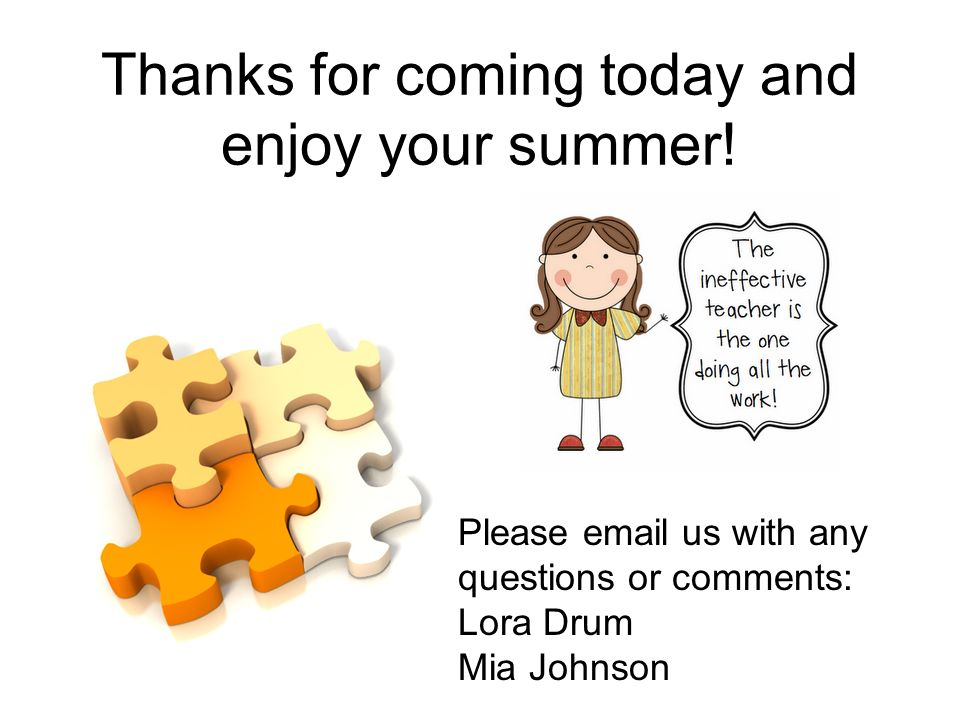 Thanks for coming today and enjoy your summer!