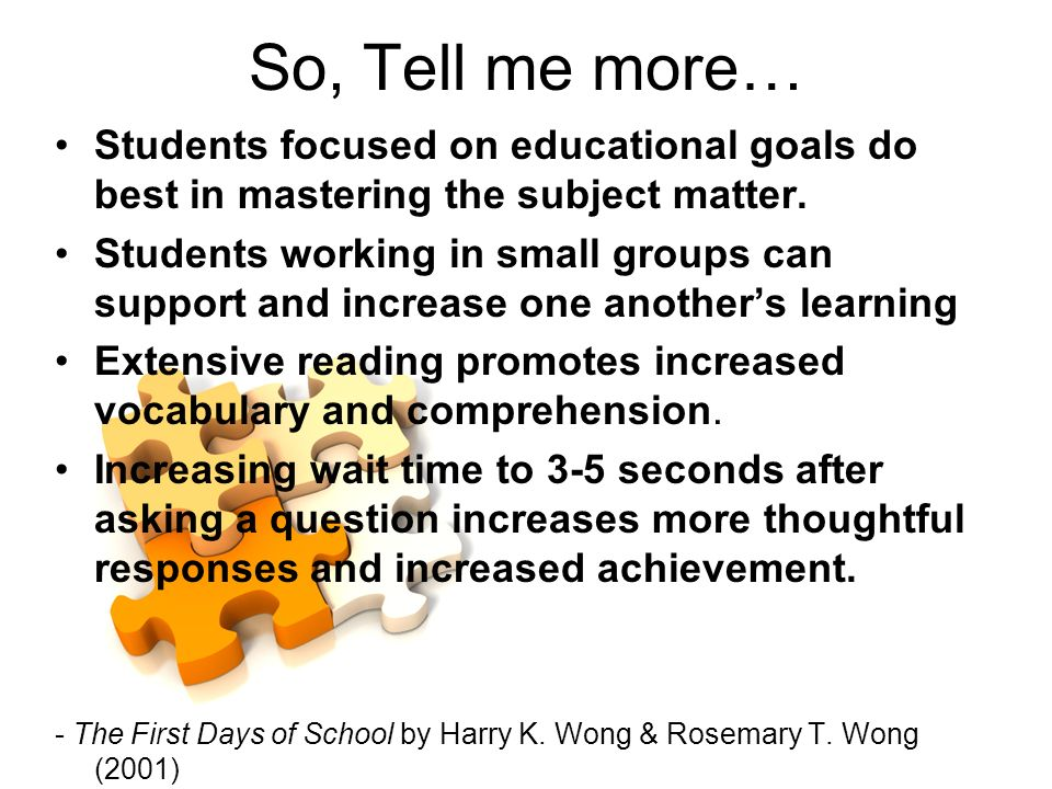 So, Tell me more…Students focused on educational goals do best in mastering the subject matter.