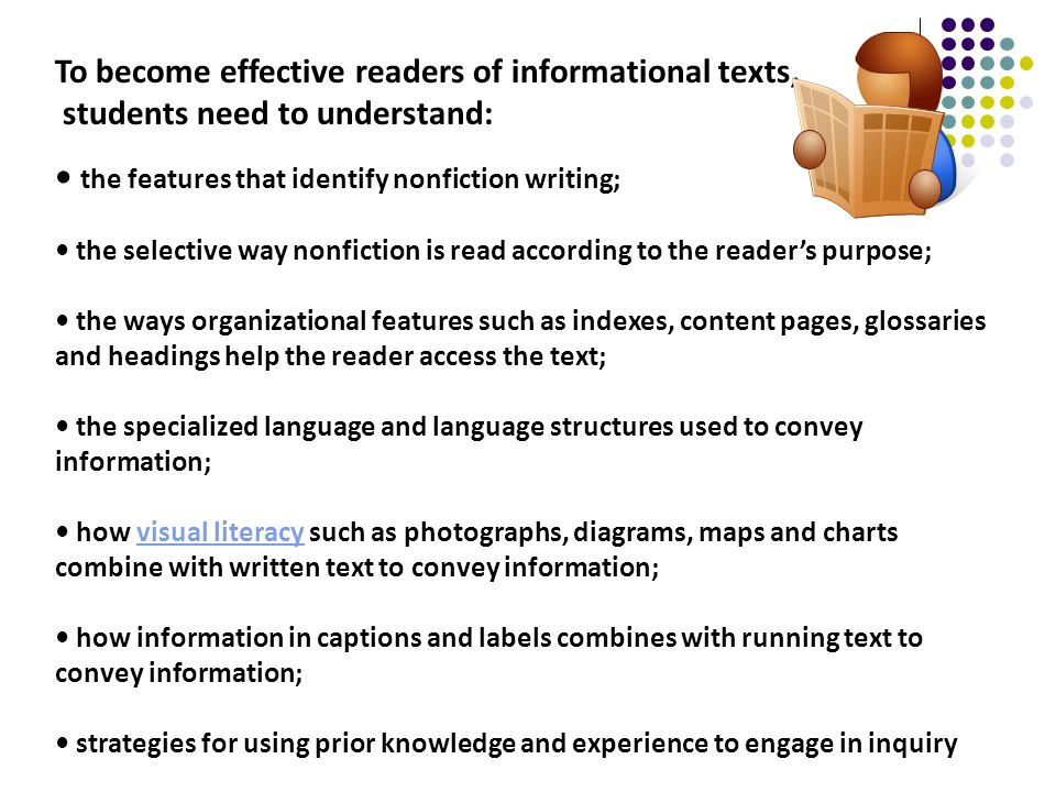 To become effective readers of informational texts,