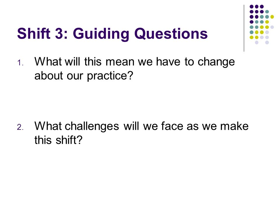 Shift 3: Guiding Questions
