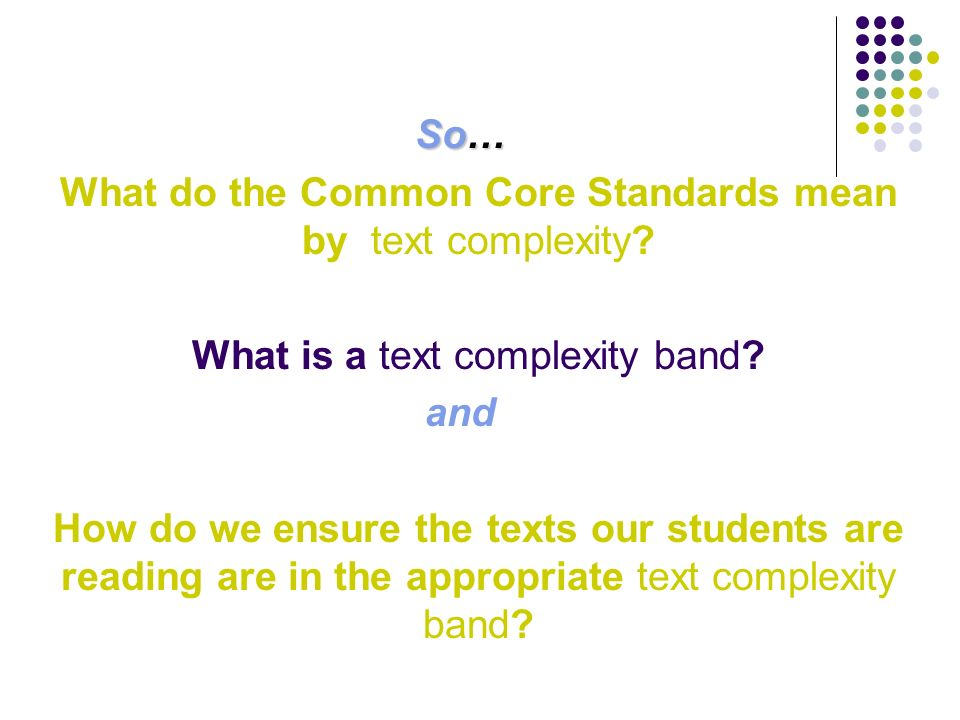 What do the Common Core Standards mean by text complexity