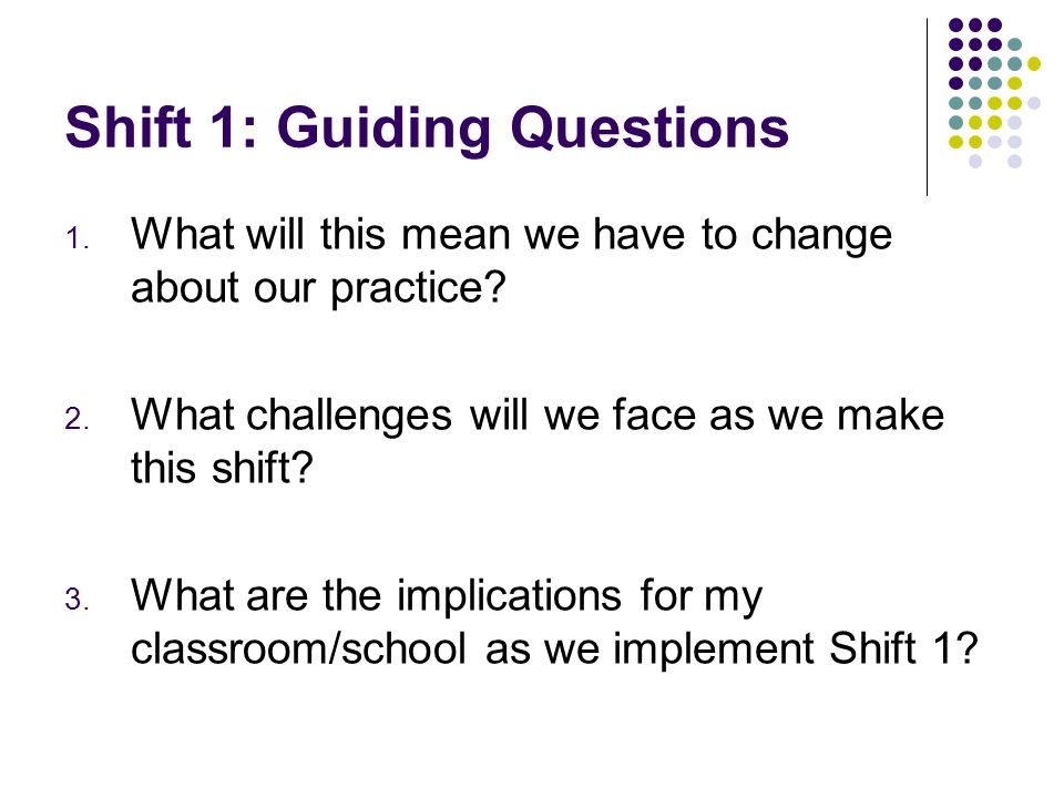 Shift 1: Guiding Questions