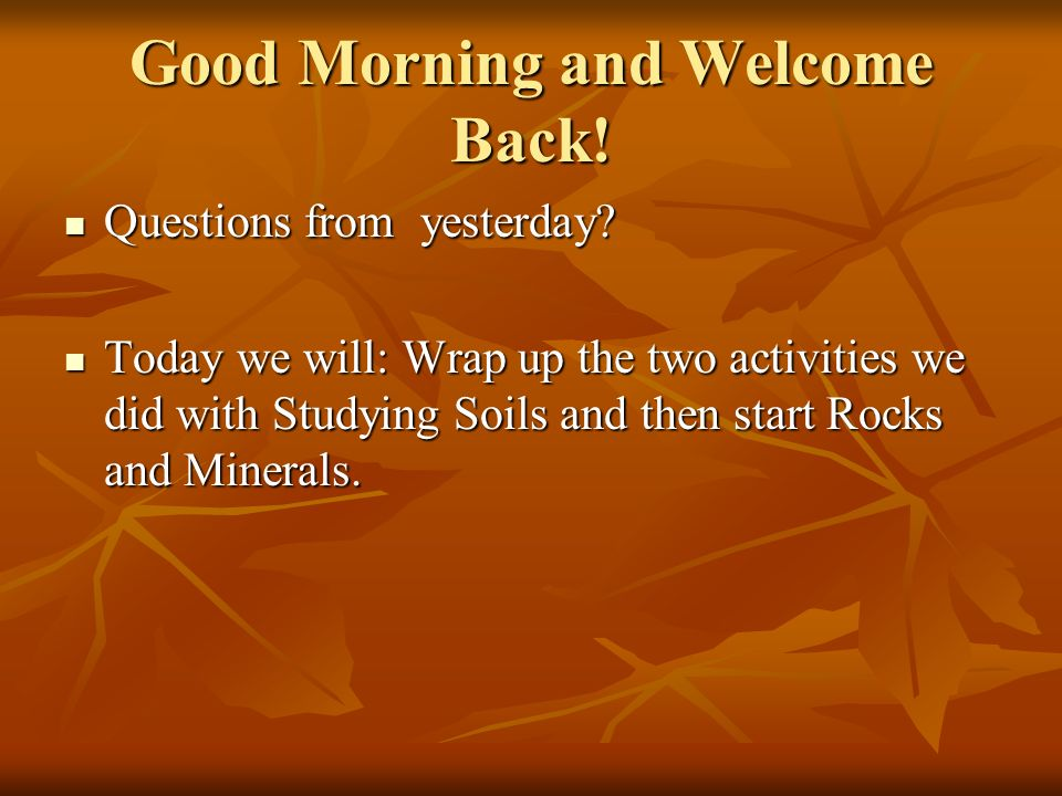 Good Morning and Welcome Back!