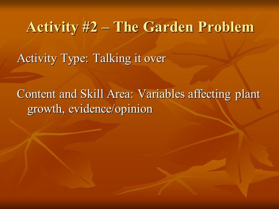 Activity #2 – The Garden Problem