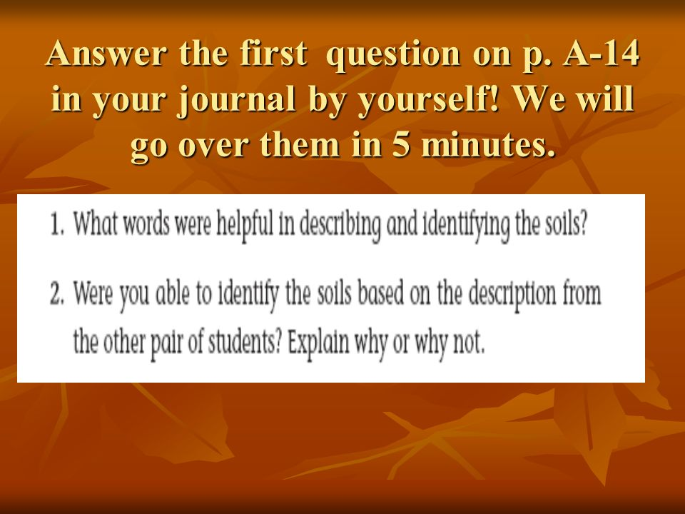 Answer the first question on p. A-14 in your journal by yourself