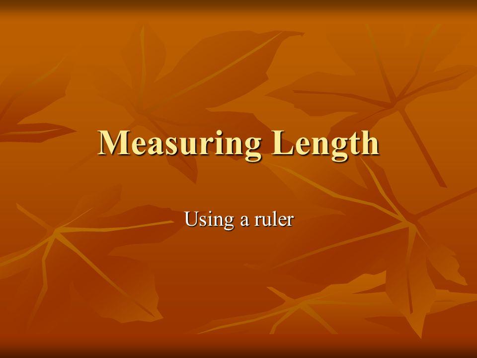 Measuring Length Using a ruler