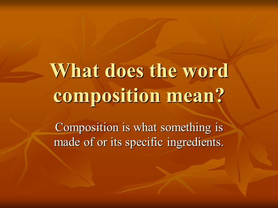 What does the word composition mean