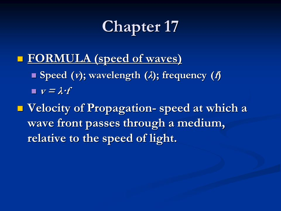 Chapter 17 FORMULA (speed of waves)