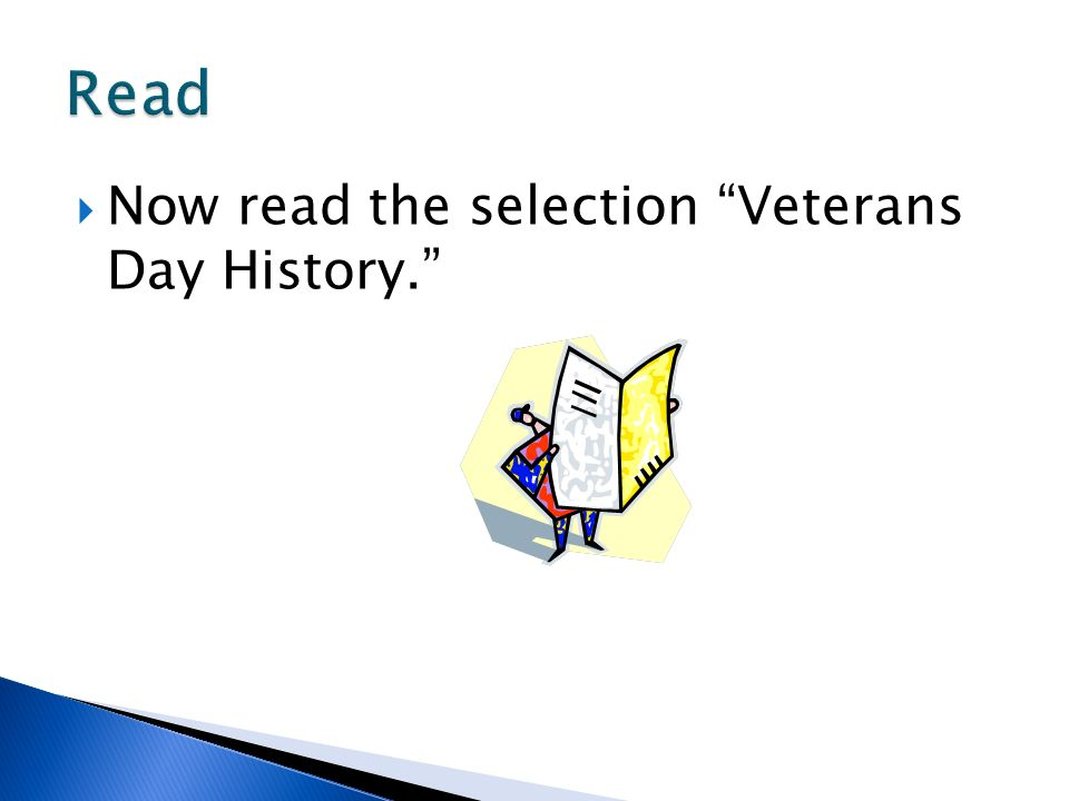 Read Now read the selection Veterans Day History.