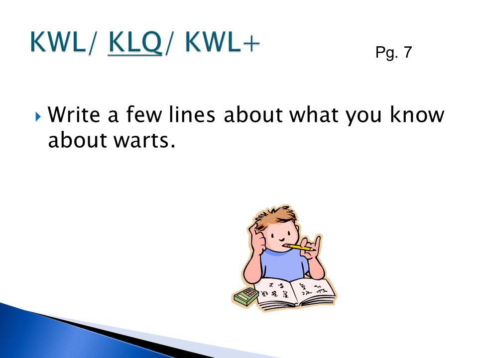 KWL/ KLQ/ KWL+ Write a few lines about what you know about warts.