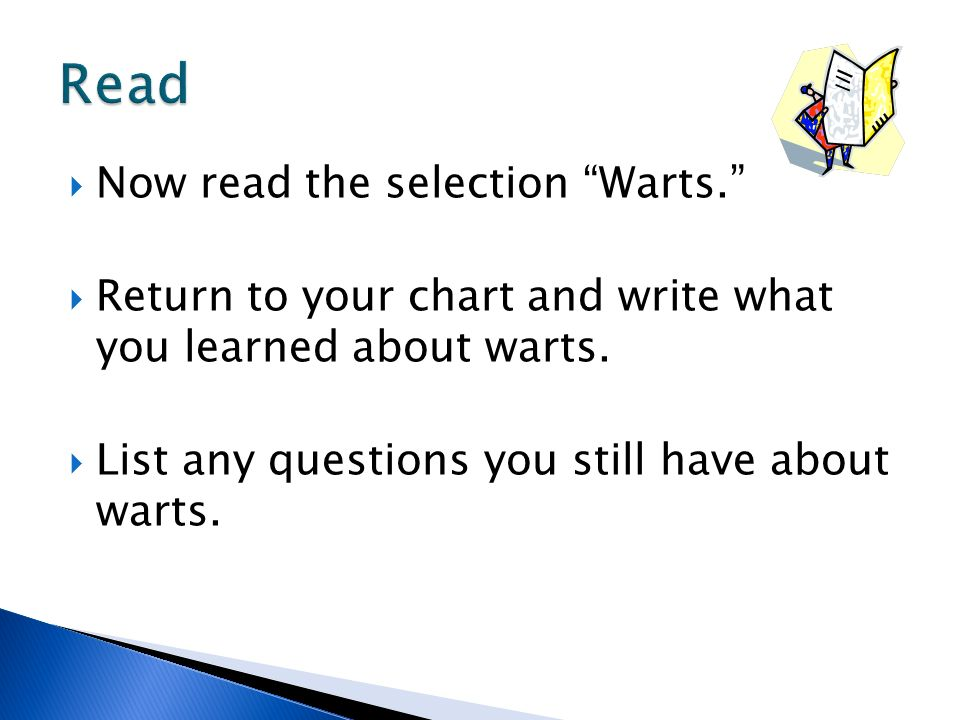Read Now read the selection Warts.