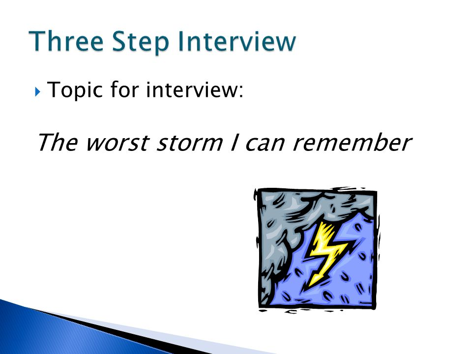 Three Step Interview The worst storm I can remember