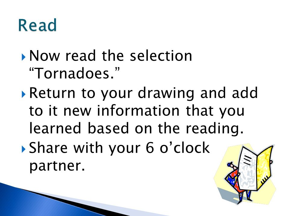Read Now read the selection Tornadoes.