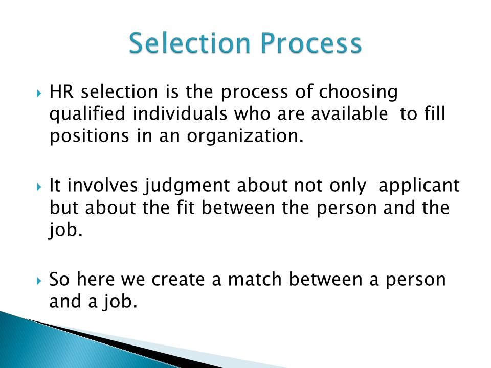 person organization fit and selection process Person-organization fit is broadly defined as the compatibility between people and or- ganizations (kristof, 1996) in employee selection research, p-o fit can be conceptualized.