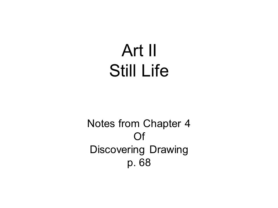 Notes from Chapter 4 Of Discovering Drawing p. 68