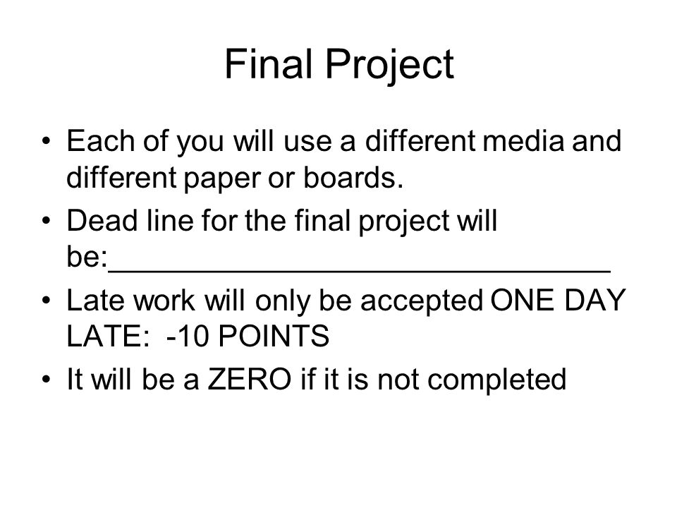 Final Project Each of you will use a different media and different paper or boards.