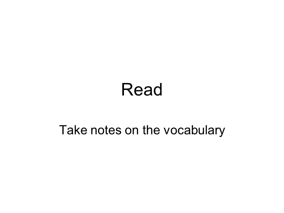 Take notes on the vocabulary