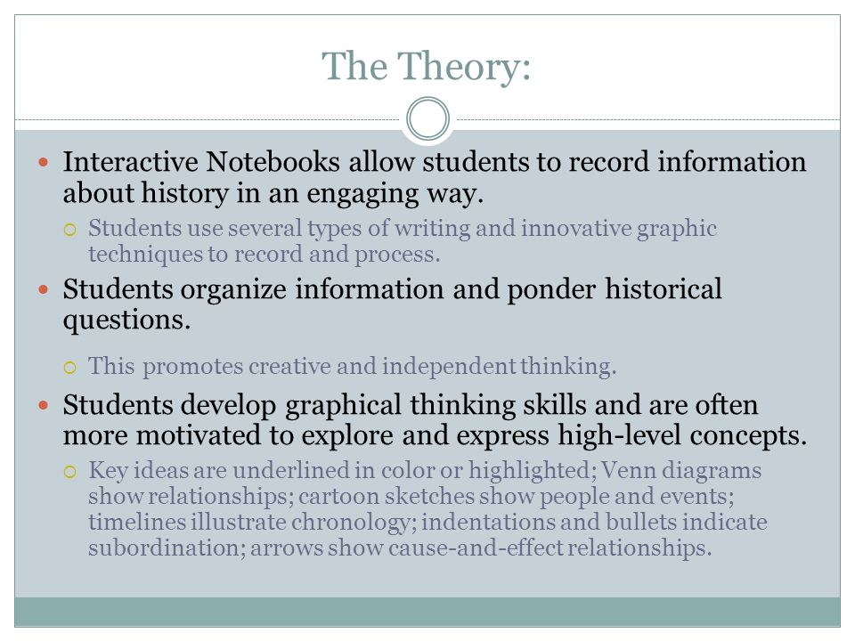 The Theory: Interactive Notebooks allow students to record information about history in an engaging way.