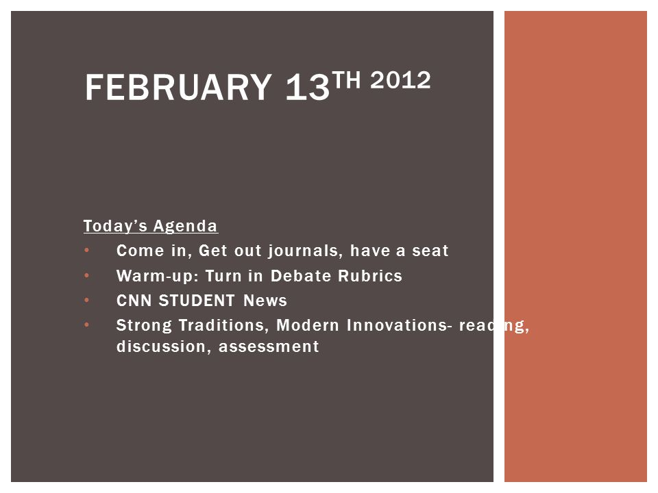 February 13th 2012 Today's Agenda