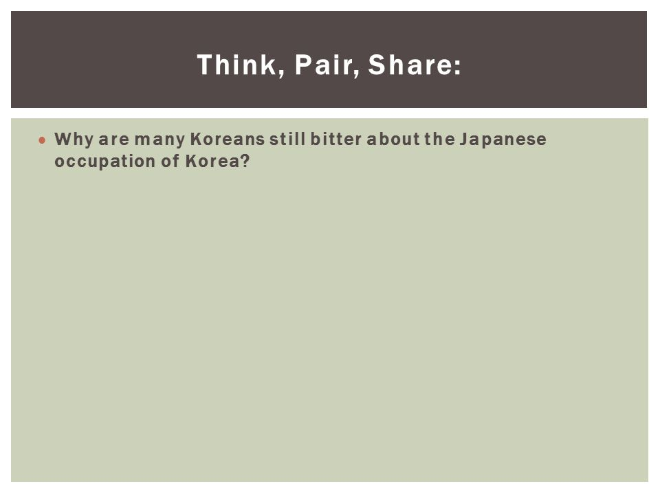 Think, Pair, Share: Why are many Koreans still bitter about the Japanese occupation of Korea