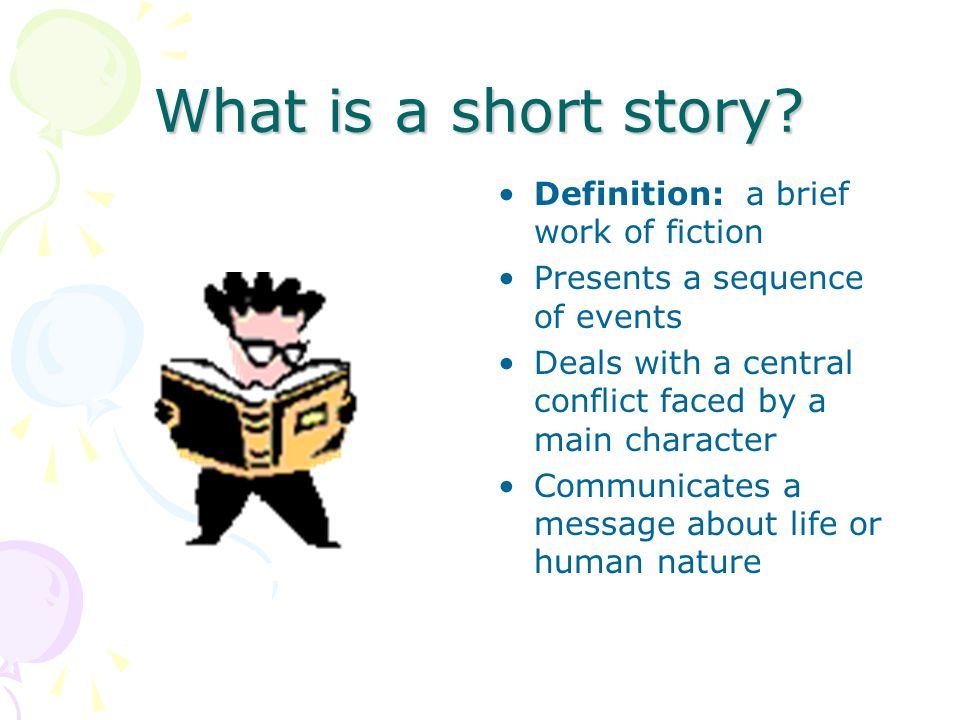What is a short story Definition: a brief work of fiction