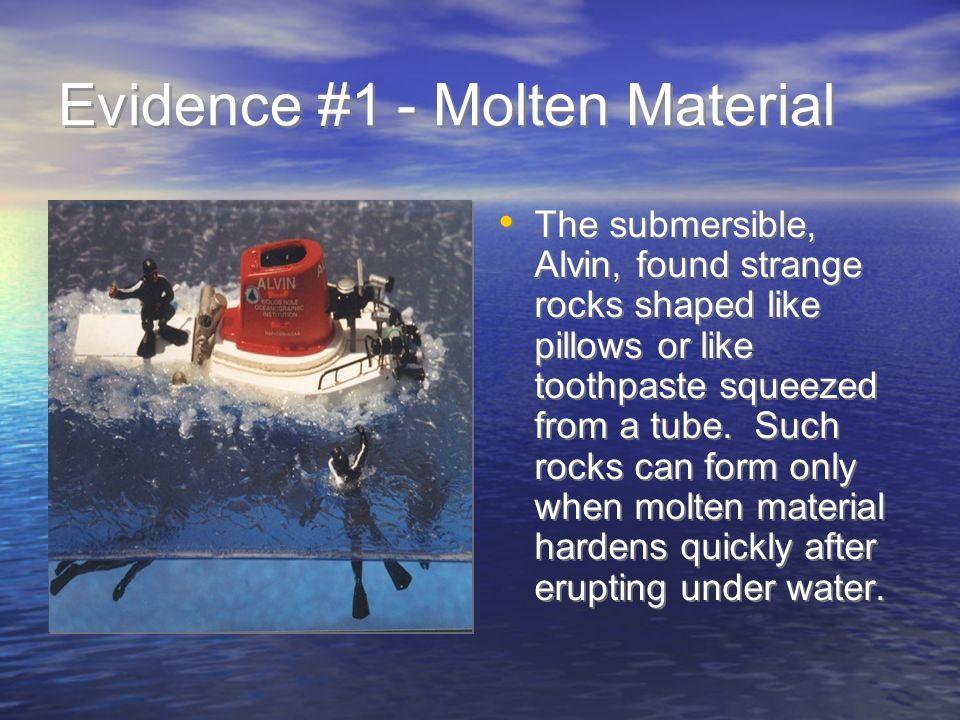 Evidence #1 - Molten Material