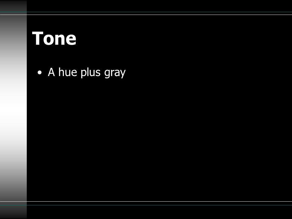 Tone A hue plus gray