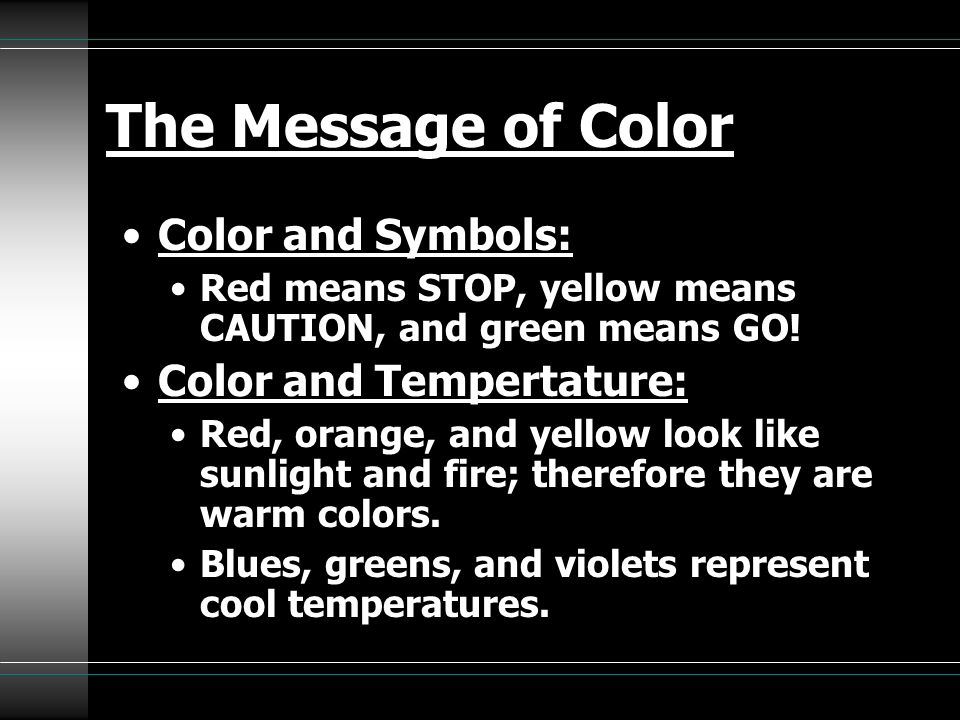 The Message of Color Color and Symbols: Color and Tempertature:
