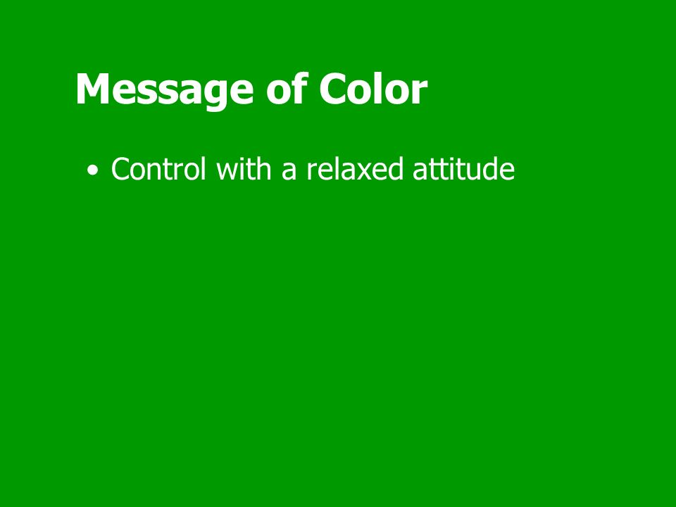 Message of Color Control with a relaxed attitude