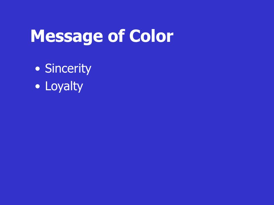 Message of Color Sincerity Loyalty