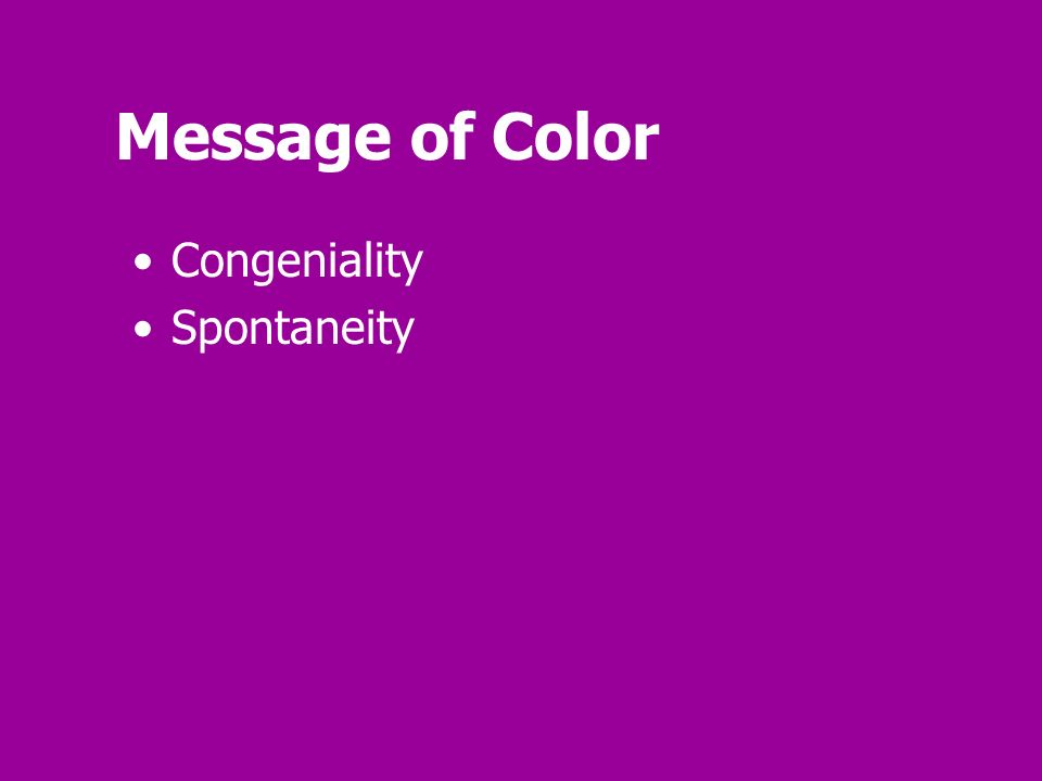 Message of Color Congeniality Spontaneity