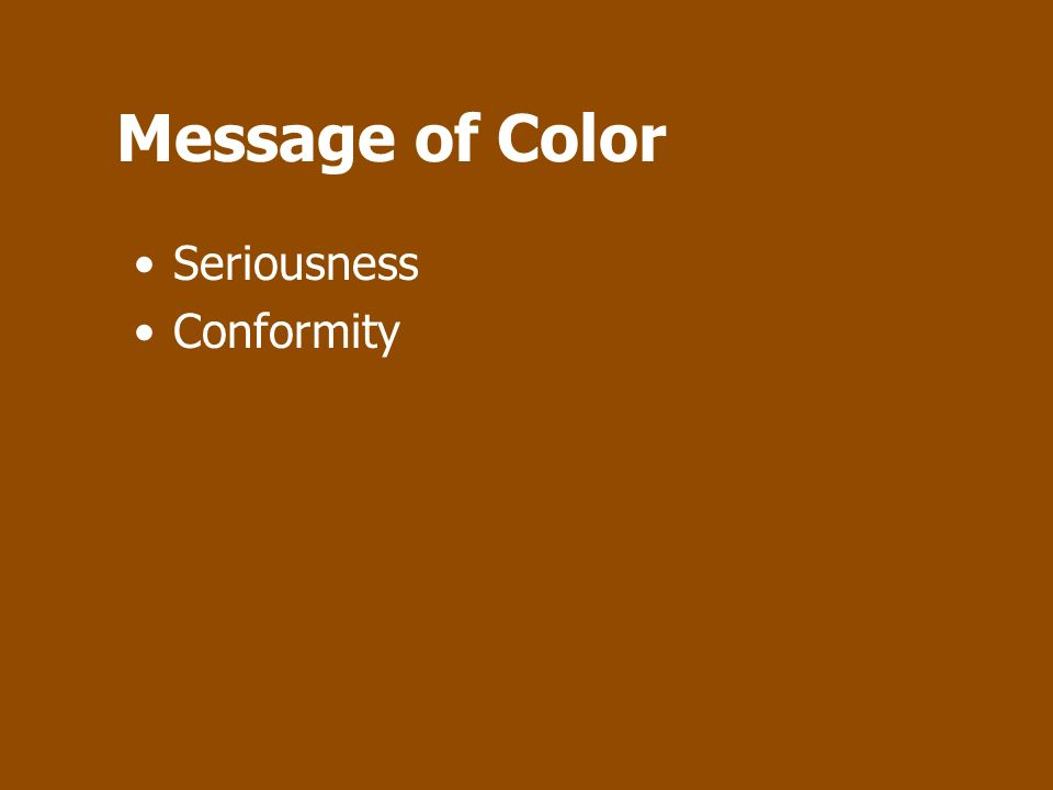 Message of Color Seriousness Conformity