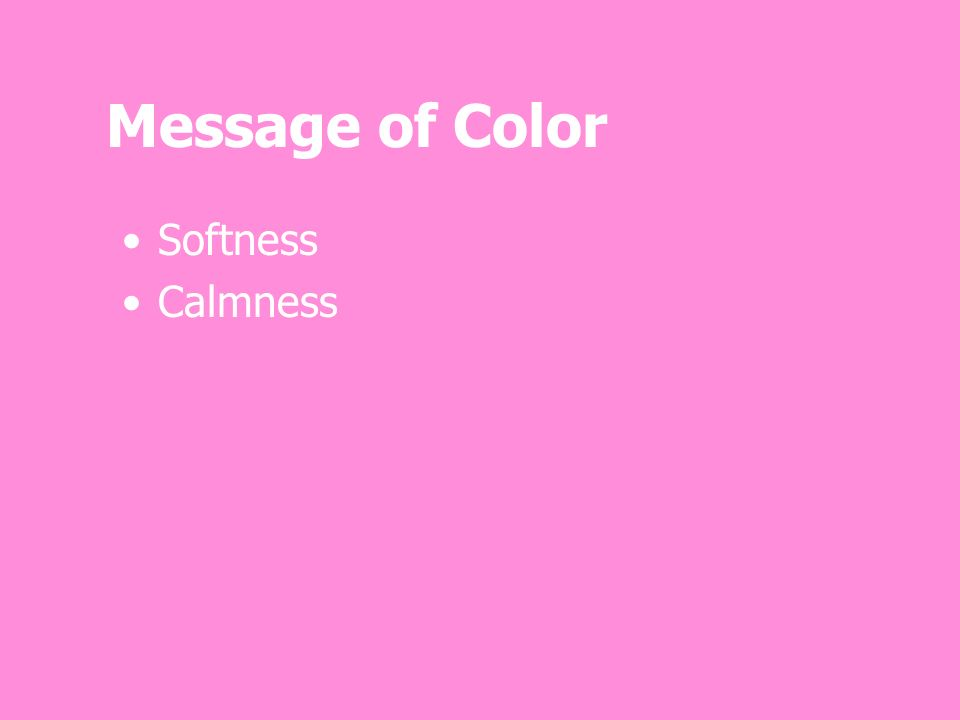 Message of Color Softness Calmness
