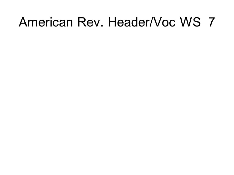 American Rev. Header/Voc WS 7