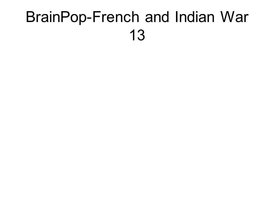 BrainPop-French and Indian War 13